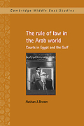 Cover of The Rule of Law in the Arab World: Courts in Egypt and the Gulf
