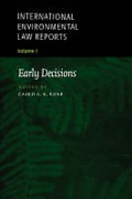 Cover of International Environmental Law Reports: V. 1. Early Decisions