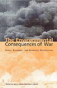Cover of The Environmental Consequences of War: Legal, Economic, and Scientific Perspectives
