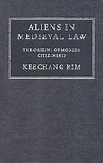 Cover of Aliens in Medieval Law: The Origins of Modern Citizenship