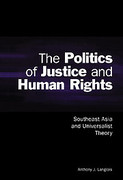 Cover of The Politics of Justice and Human Rights: Southeast Asia and Universalist Theory