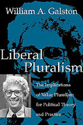 Cover of Liberal Pluralism: The Implications of Value Pluralism for Political Theory and Practice