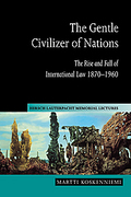Cover of The Gentle Civilizer of Nations: The Rise and Fall of International Law 1870-1960