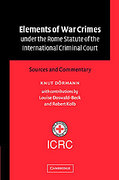 Cover of Elements of War Crimes Under the Rome Statute of the International Criminal Court: Sources and Commentary