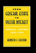 Cover of From General Estate to Special Interest: German Lawyers 1878-1933
