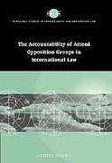 Cover of The Accountability of Armed Opposition Groups in International Law