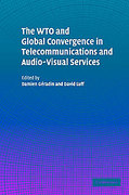 Cover of The WTO and Global Convergence in Telecommunications and Audio-visual Services
