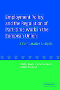 Cover of Employment Policy and the Regulation of Part-time Work in the European Union: A Comparative Analysis