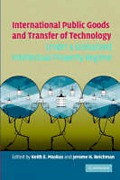 Cover of International Public Goods and Transfer of Technology Under A Globalized Intellectual Property Regime