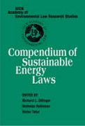 Cover of IUCN Academy of Environmental Law Research Studies: Compendium of Sustainable Energy Laws