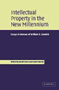 Cover of Intellectual Property in the New Millennium: Essays in Honour of William R. Cornish