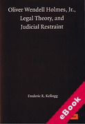 Cover of Oliver Wendell Holmes Jr,: Legal Theory and Judicial Restraint (eBook)