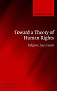 Cover of Towards a Theory of Human Rights: Religion, Law, Courts