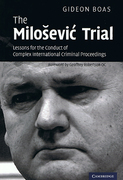 Cover of The Milosevic Trial: Lessons for the Conduct of Complex International Criminal Proceedings