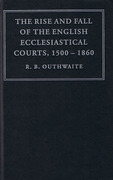Cover of The Rise and Fall of the English Ecclesiastical Courts 1500-1860