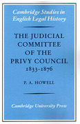 Cover of The Judicial Committee of the Privy Council 1833–1876: Its Origins, Structure and Development