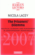 Cover of The Hamlyn Lectures 2007: The Prisoners' Dilemma: Political Economy and Punishment in Contemporary Democracies