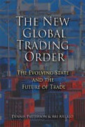 Cover of The New Global Trading Order: The Evolving State and the Future of Trade