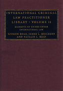 Cover of International Criminal Law Practitioner Library: Volume 2, Elements of Crimes under International Law