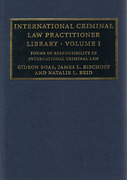 Cover of International Criminal Law Practitioner Library: Volume 1, Forms of Responsibility in International Criminal Law