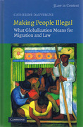 Cover of Making People Illegal: What Globalization Means for Migration and Law