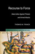 Cover of Recourse to Force: State Action Against Threats & Armed Attacks