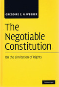 Cover of Negotiable Constitution: On the Limitation of Rights
