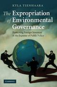 Cover of Expropriation of Environmental Governance: Protecting Foreign Investors at the Expense of Public Policy