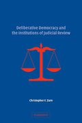 Cover of Deliberative Democracy and the Institutions of Judicial Review