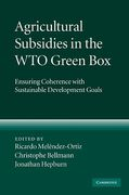 Cover of Agricultural Subsidies in the WTO Green Box: Ensuring Coherence with Sustainable Development Goals