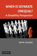 Cover of When is Separate Unequal?: A Disability Perspective
