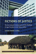 Cover of Fictions of Justice: The International Criminal Court and the Challenge of Legal Pluralism in Sub-Sahara Africa
