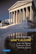 Cover of Law's Allure: How Law Shapes, Constrains, Saves, and Kills Politics