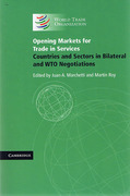Cover of Opening Markets for Trade in Services: Countries and Sectors in Bilateral and WTO Negotiations