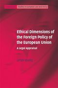 Cover of Ethical Dimensions of the Foreign Policy of the European Union: A Legal Appraisal