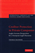 Cover of Creditor Protection in Private Companies: Anglo-German Perspectives for a European Legal Discourse