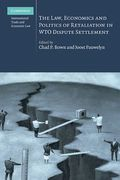 Cover of Law, Economics and Politics of Retaliation in WTO Dispute Settlement