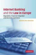 Cover of Internet Banking and the Law in Europe: Regulation, Financial Integration and Electronic Commerce