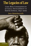 Cover of The Legacies of Law: Long-Run Consequences of Legal Development in South Africa, 1652–2000
