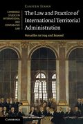 Cover of The Law and Practice of International Territorial Administration: Versailles to Iraq and Beyond