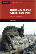 Cover of Rationality and the Genetic Challenge: Making People Better?
