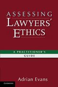 Cover of Assessing Lawyers' Ethics: A Practitioners' Guide