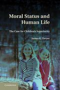 Cover of Moral Status and Human Life: The Case for Children's Superiority