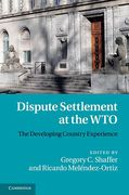 Cover of Dispute Settlement at the WTO: The Developing Country Experience