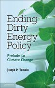 Cover of Ending Dirty Energy Policy: Prelude to Climate Change