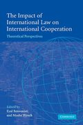 Cover of The Impact of International Law on International Cooperation: Theoretical Perspectives