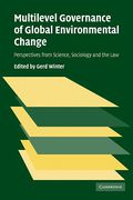 Cover of Multilevel Governance of Global Environmental Change: Perspectives from Science, Sociology and the Law