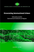 Cover of Prosecuting International Crimes: Selectivity and the International Criminal Law Regimes