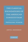 Cover of The Classical Foundations of the American Constitution: Prevailing Wisdom