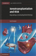 Cover of Xenotransplantation and Risk: Regulating a Developing Biotechnology